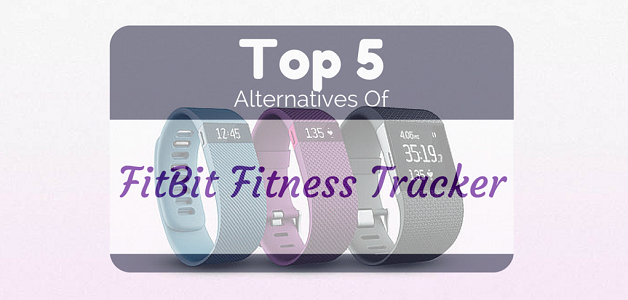 Top 5 Alternatives of Fitbit Tracker