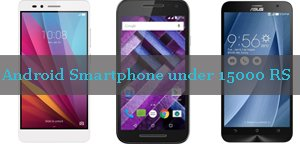 Android Smartphone under 15K RS
