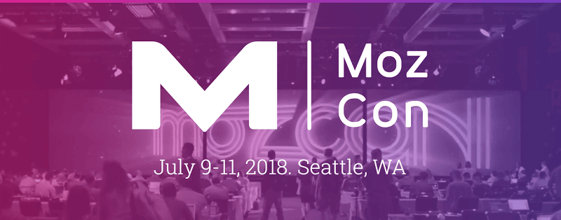 MozCon 2018 Digital Marketing Conference Details