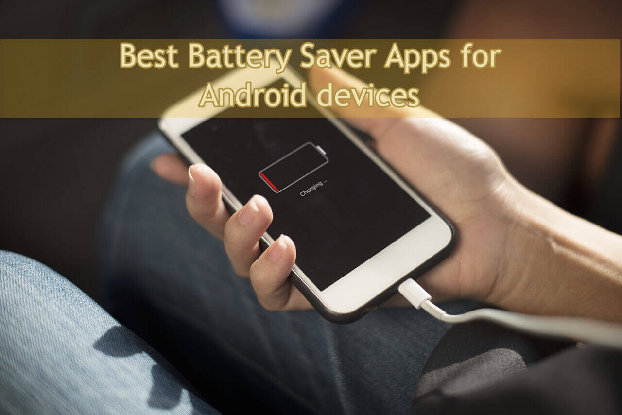Best Battery Saver Apps for Android devices